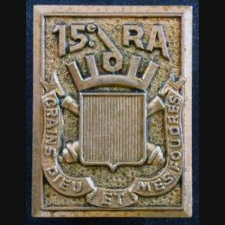 15° RA : insigne métallique du 15° régiment d'artillerie de fabrication Drago G. 2329