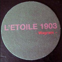 DESSOUS DE VERRE A BIÈRE : Dessous de verre à bière L'Etoile 1903 Wagram  diamètre 10,6 cm