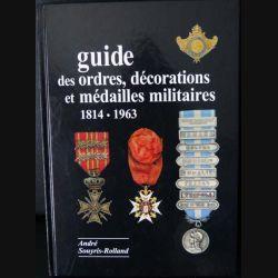 0. Guide des ordres, décorations et médailles militaires 1814 - 1963 réalisé par André Souyris - Rolland en parfait état