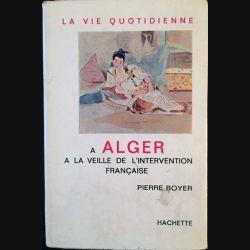 1. A Alger a la veille de l'intervention française de Pierre Boyer aux éditions hachette
