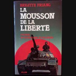 1. La mousson de la liberté de Brigitte Friang aux éditions plon
