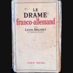 1. Le drame franco-allamand de Léon Daudet aux éditions Albin Michel