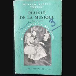1. Plaisir de la musique Tome 3 De beethoven a nos jours de Roland-Manuel Edition du seuil