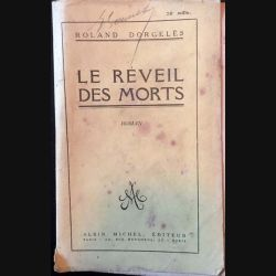 1. Le réveil des morts de Roland Dorgeles aux éditions Albin Michel
