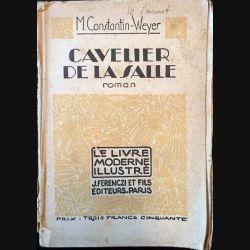 1. Cavelier de la salle de M. Constantin-Weyer aux éditions J. Ferenzi et fils