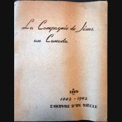 1. La compagnie de Jésus au Canada 1842-1942 L'oeuvre d'un siècle de Saint Ignace de Loyola (C4)