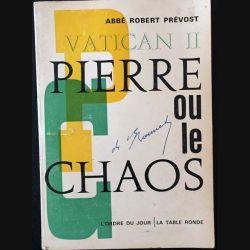 1. Vatican II: Pierre ou la Chaos de Abbé Robert Prévost aux éditions la table ronde 1965