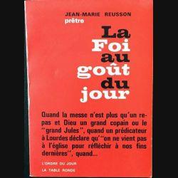 1. La Foi au goût du jour de Jean-Marie Reusson aux éditions la table ronde 1965