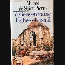 1. Église en ruine Église en péril de Michel De Saint Pierre aux éditions plon