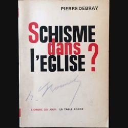 1. Schisme dans l'église ? de Pierre Debray aux éditions La table ronde 1965
