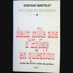 1. Deux mille ans d'Église en question crise de la foi, crise du prêtre de Gustave Martelet Edition Cerf