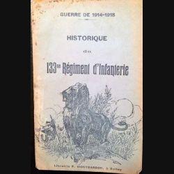 1. Guerre de 1914-1918 - Historique du 133me Régiment d'Infantinerie aux éditions Montbarbon 1920