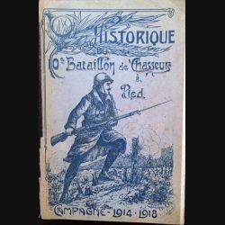 1. Historique du 10e Bataillon de Chasseur à Pied - Campagne 1914-1918 aux éditions Henri Haut 1920