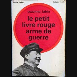 1. Le petit livre rouge arme de guerre de Suzanne Labin aux éditions La table ronde 1969