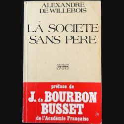 1. La société sans père de Alexandre de Willebois aux éditions S.O.S