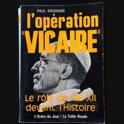 1. L'opération ''vicaire'' Le rôle de Pie XII devant l'Histoire de Paul Rassinier aux éditions La table ronde