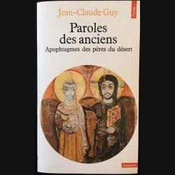 1. Paroles des anciens: Apophtegmes des Pères du désert de Jean-Claude Guy aux éditions du Seuil