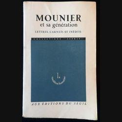 1. Mounier et sa génération de Emmanuel Mounier aux éditions du Seuil