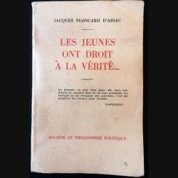 1. Les jeunes ont droit à la vérité... de Jacques Ploncard D'Assac aux éditions La voix de l'Occident