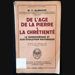 1. De l'âge de la pierre à la chrétienté le monothéisme et son évolution historique de W.F Albright
