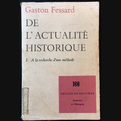 1. De l'actualité historique I. A la recherche d'une méthode de Gaston Fessard aux éditions Desclée de Brouwer