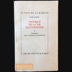 1. Critique de la vie quotidienne II Fondements d'une sociologie de la quotidienneté de Henri Lefebvre