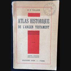 1. Atlas historique de l'ancien testament - chronologie géographie de R.P Tellier aux éditions Spes 1937