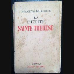 1. La petite Sainte Thérèse de Maxence Van Der Meersch aux éditions Albin Michel