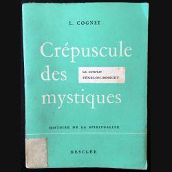 1. Crépuscule des mystiques de Louis Cognet aux éditions Desclée