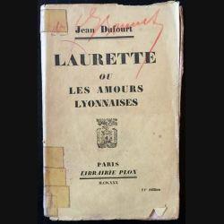 1. Laurette ou les amours lyonnaises de Jean Dufourt aux éditions librairie Plon 1930