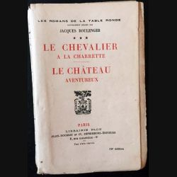 1. Les chevaliers a la charette de Jacques Boulenger aux éditions librairie Plon 1923