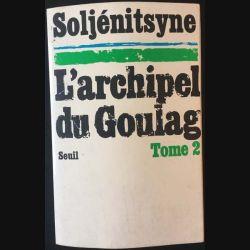 1. L'archipel du goulag 1918-1956 Tome 2 de Alexandre Soljénitsyne aux éditions du Seuil