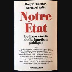 1. Notre État le livre vérité de la fonction publique de Roger Fauroux et Bernard Spitz aux éditions Robert Laffont
