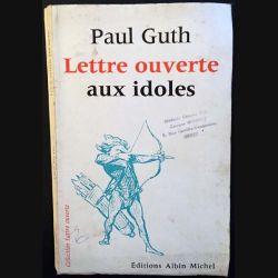1. Lettre ouverte aux idoles de Paul Guth aux éditions Albin Michel