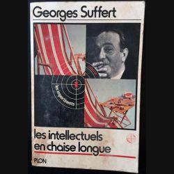 1. Les intellectuels en chaise longue de Georges Suffert aux éditions Plon
