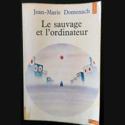 1. Le sauvage et l'ordinateur de Jean-Marie Domenach aux éditions du Seuil