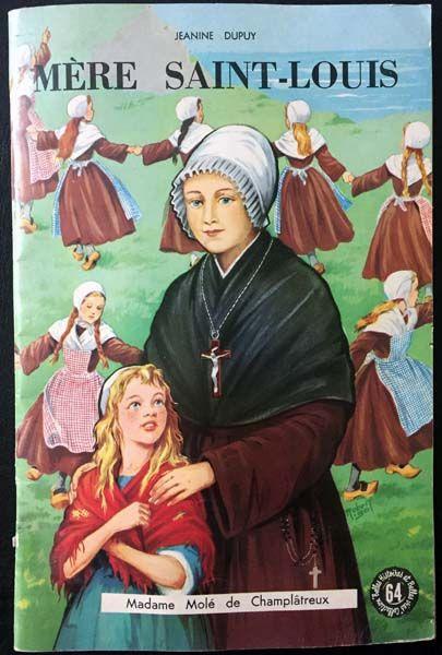 Mère Saint-Louis de Jeanine Dupuy aux éditions Fleurus