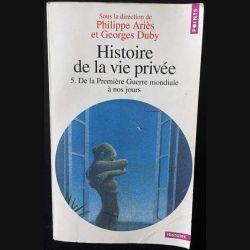 1. Histoire de la vie privée 5. De la première guerre mondiale à nos jours