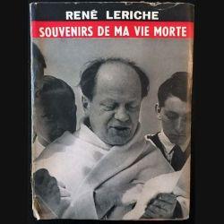 1. Souvenirs de ma vie morte de René Leriche aux éditions du Seuil