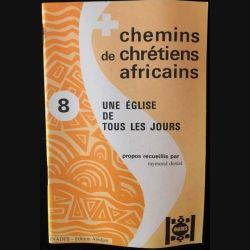 1. Chemins de chrétiens africains 8 une église de tous les jours de Raymond Deniel aux éditions Inades