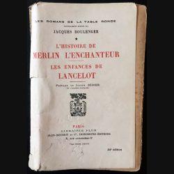 1. L'histoire de Merlin l'enchanteur - les enfances de Lancelot de Jacques Boulanger aux éditions librairie Plon