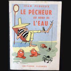 1. Le pêcheur au bord de l'eau de Jean Péqueux aux éditions Fleurus 1961