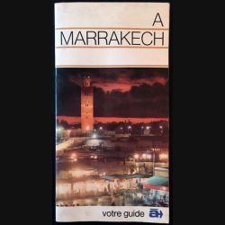 1. À Marrakech dans le sud marocain de Marcel Talbot aux édition Hachette