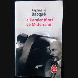 1. Le dernier mort de Mitterrand de Raphaëlle Bacqué aux éditions Grasset/Albin Michel