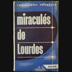 1. Miraculés de Lourdes de Christiane Fournier aux éditions librairie Plon