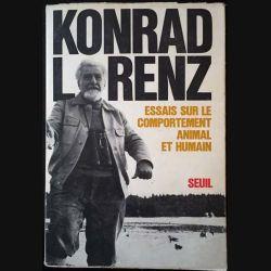 1. Essais sur le comportement animal et humain et Konrad Lorenz aux éditions du Seuil