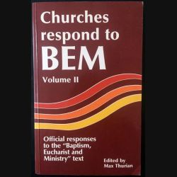 "1. Churches respond to BEM - Official responses to the ""Baptism, Eucharist and Ministry"" text volume II"