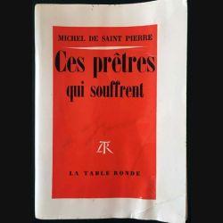 1. Ces prêtres qui souffrent de Michel de Saint Pierre aux éditions La table ronde