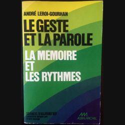 1. Le geste et la parole - La mémoire et les rythmes Tome II de André Leroi-Gourhan aux éditions Albin Michel