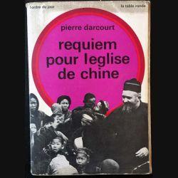 1. Requiem pour l'église de Chine de Pierre Darcourt aux éditions La table ronde